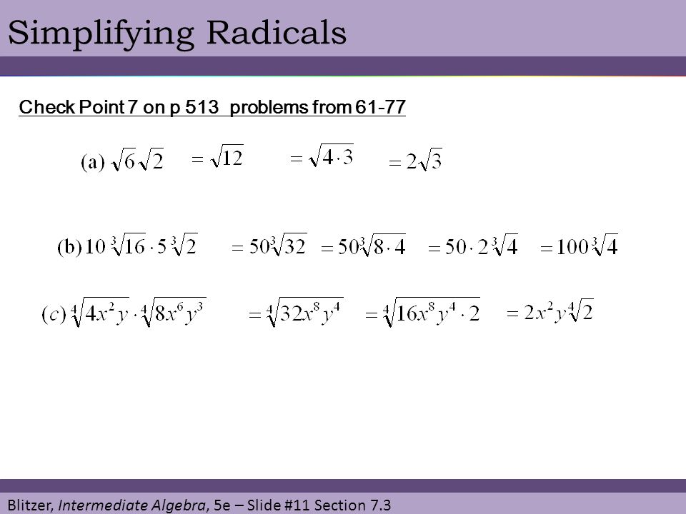Simplifying Radicals Check Point 7 on p 513 problems from 61-77