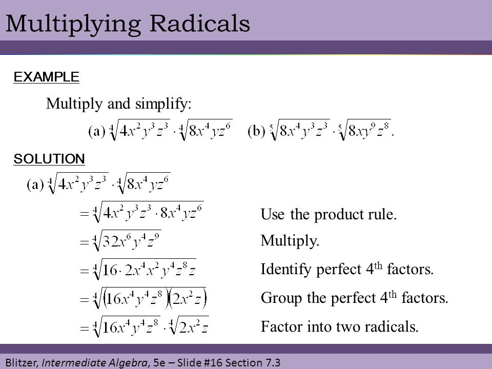 Multiplying Radicals Multiply and simplify: Use the product rule.