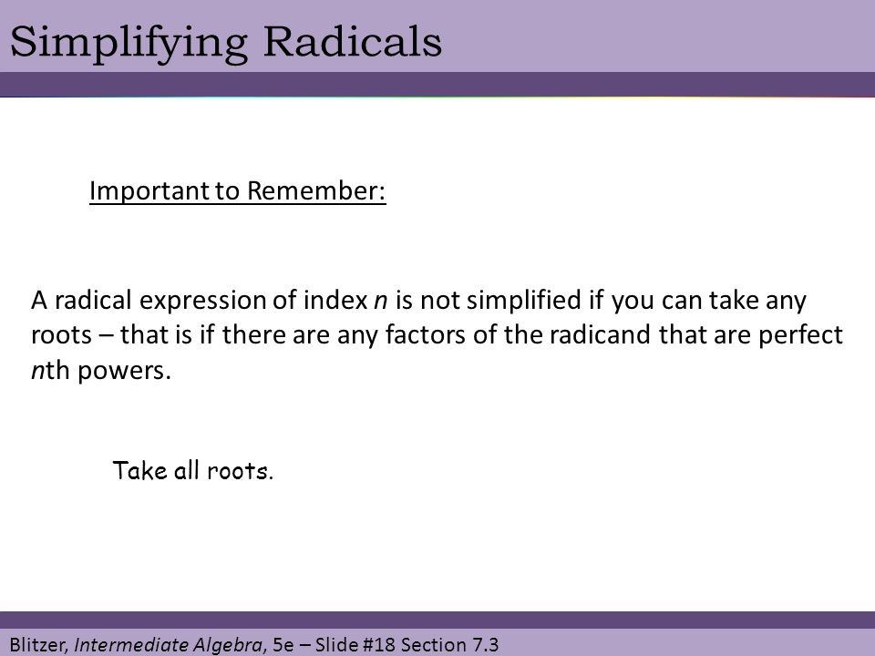 Simplifying Radicals Important to Remember: