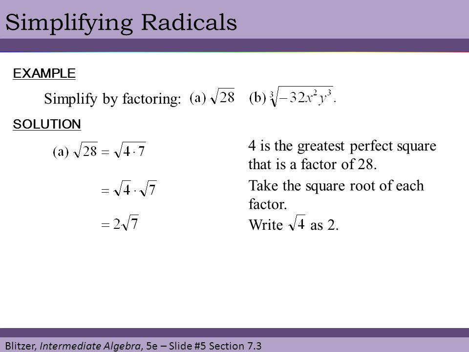 Simplifying Radicals Simplify by factoring: