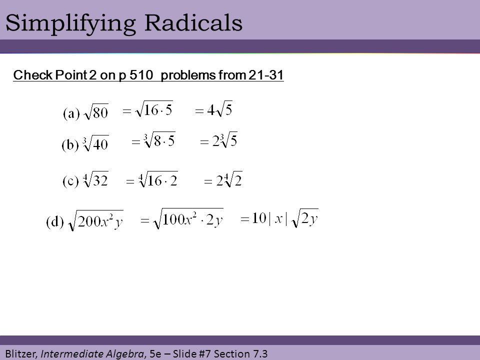Simplifying Radicals Check Point 2 on p 510 problems from 21-31