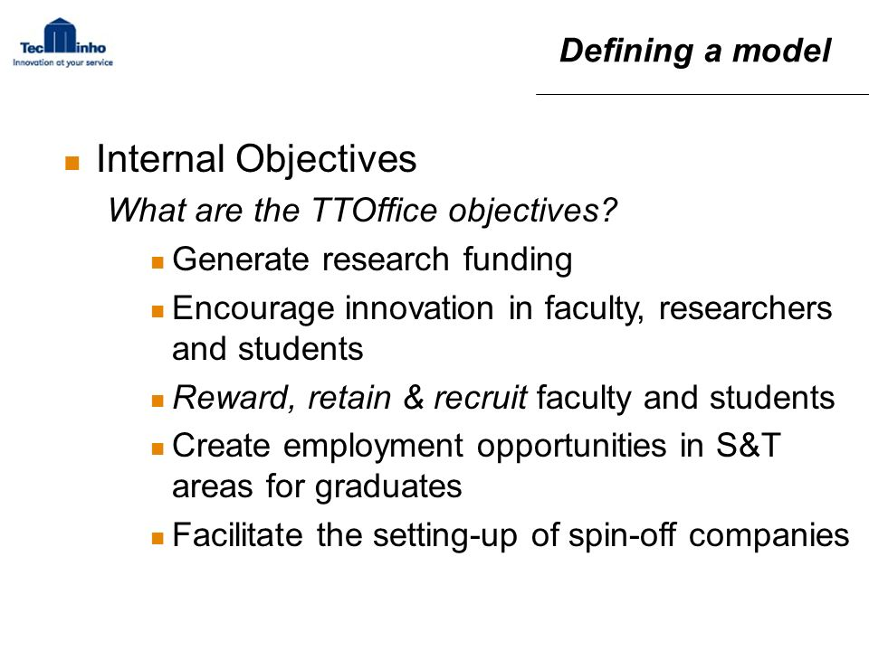 Internal Objectives Defining a model What are the TTOffice objectives