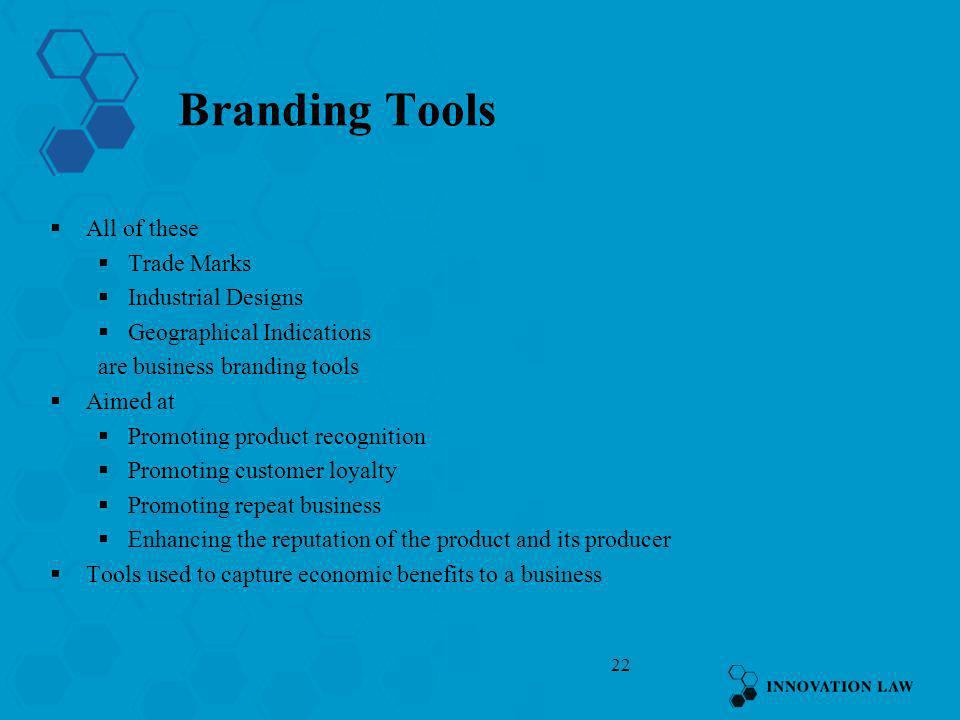 Branding Tools All of these Trade Marks Industrial Designs
