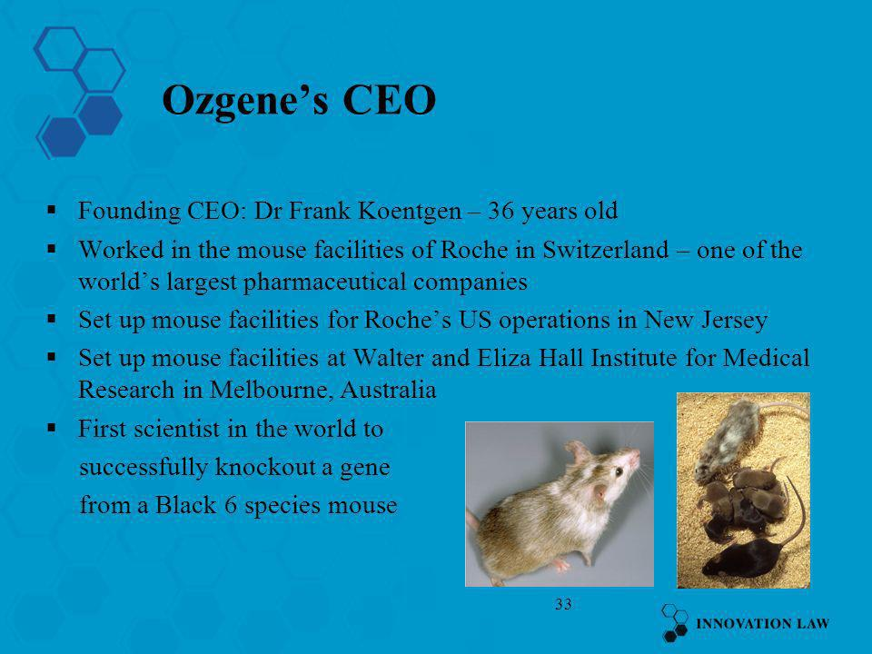 Ozgene's CEO Founding CEO: Dr Frank Koentgen – 36 years old