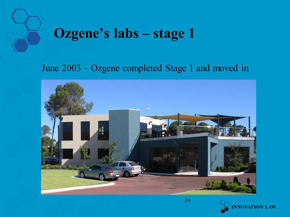 Ozgene's labs – stage 1 June 2003 – Ozgene completed Stage 1 and moved in