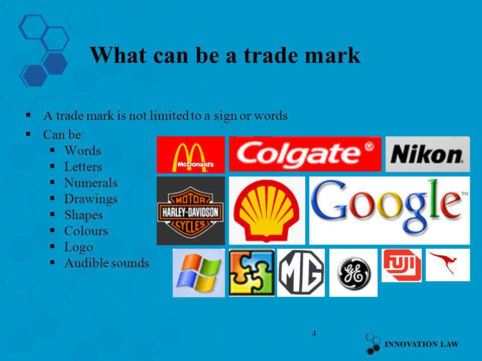 What can be a trade mark A trade mark is not limited to a sign or words. Can be: Words. Letters.