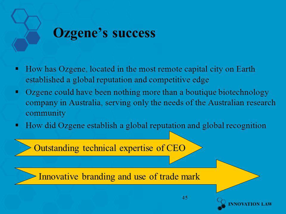 Ozgene's success Outstanding technical expertise of CEO
