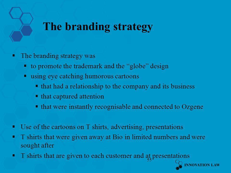 The branding strategy The branding strategy was