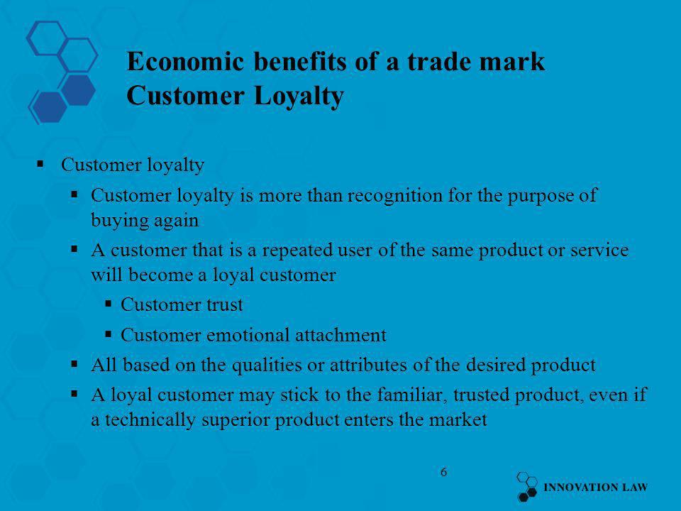 Economic benefits of a trade mark Customer Loyalty