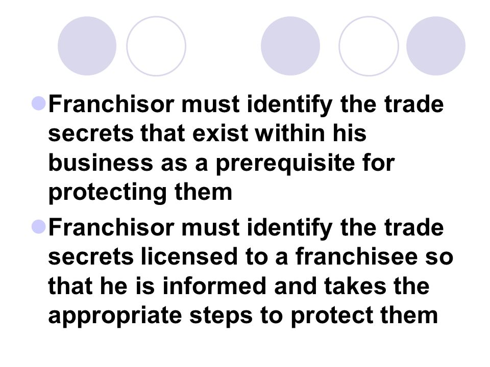 Franchisor must identify the trade secrets that exist within his business as a prerequisite for protecting them