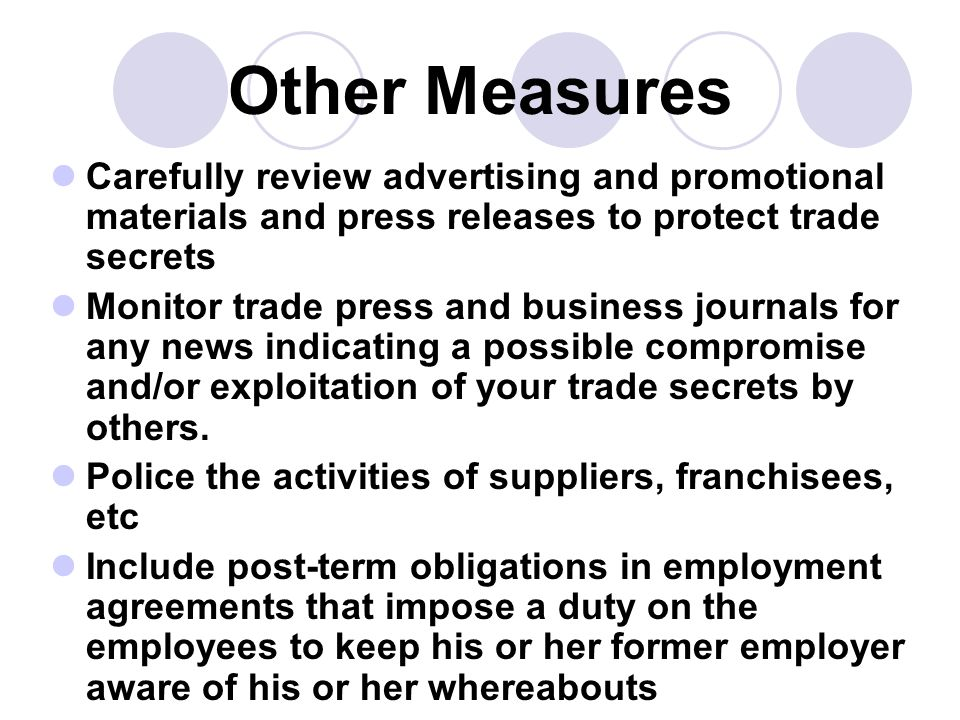 Other Measures Carefully review advertising and promotional materials and press releases to protect trade secrets.