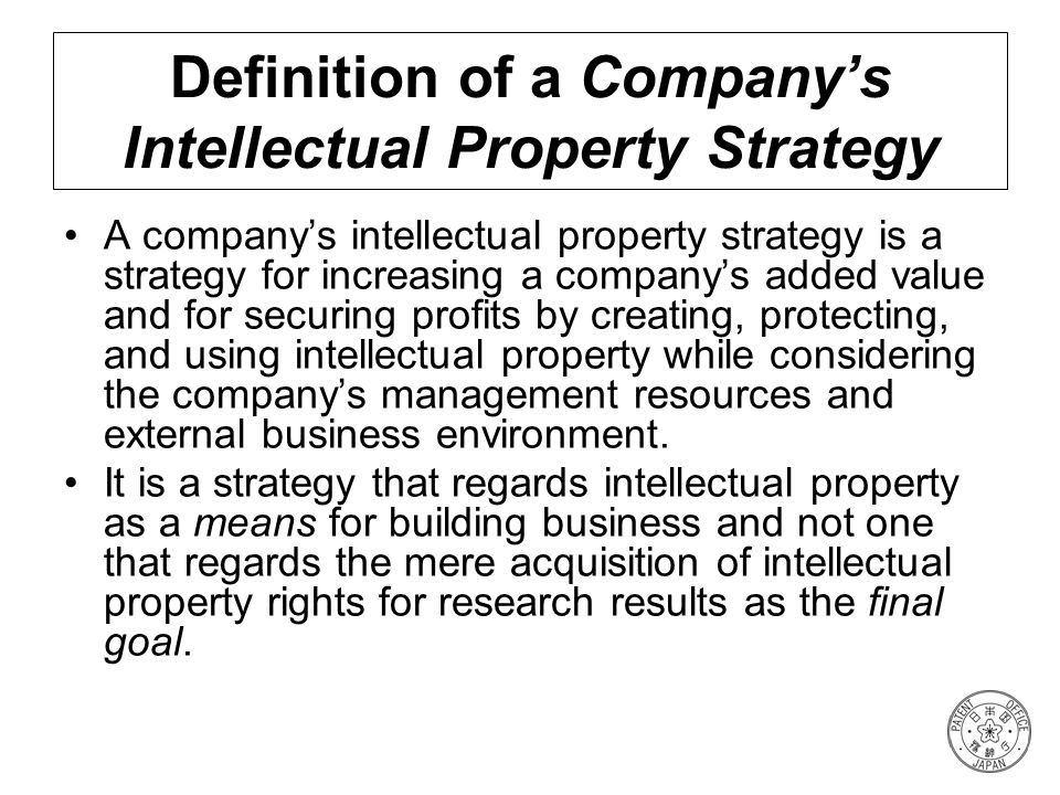 Definition of a Company's Intellectual Property Strategy
