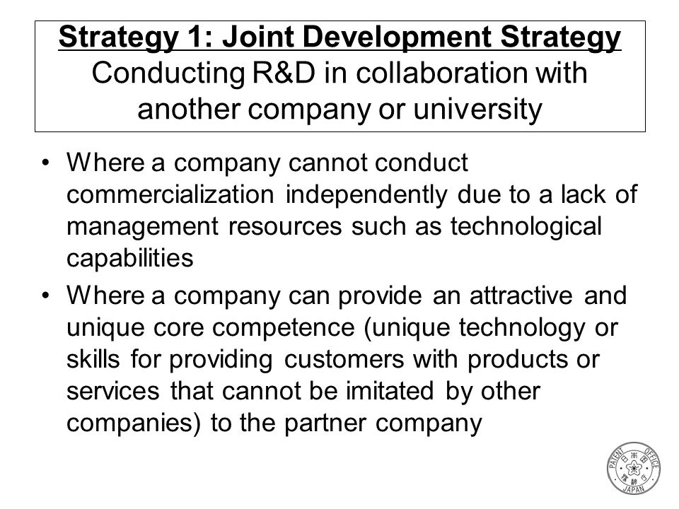 Strategy 1: Joint Development Strategy Conducting R&D in collaboration with another company or university