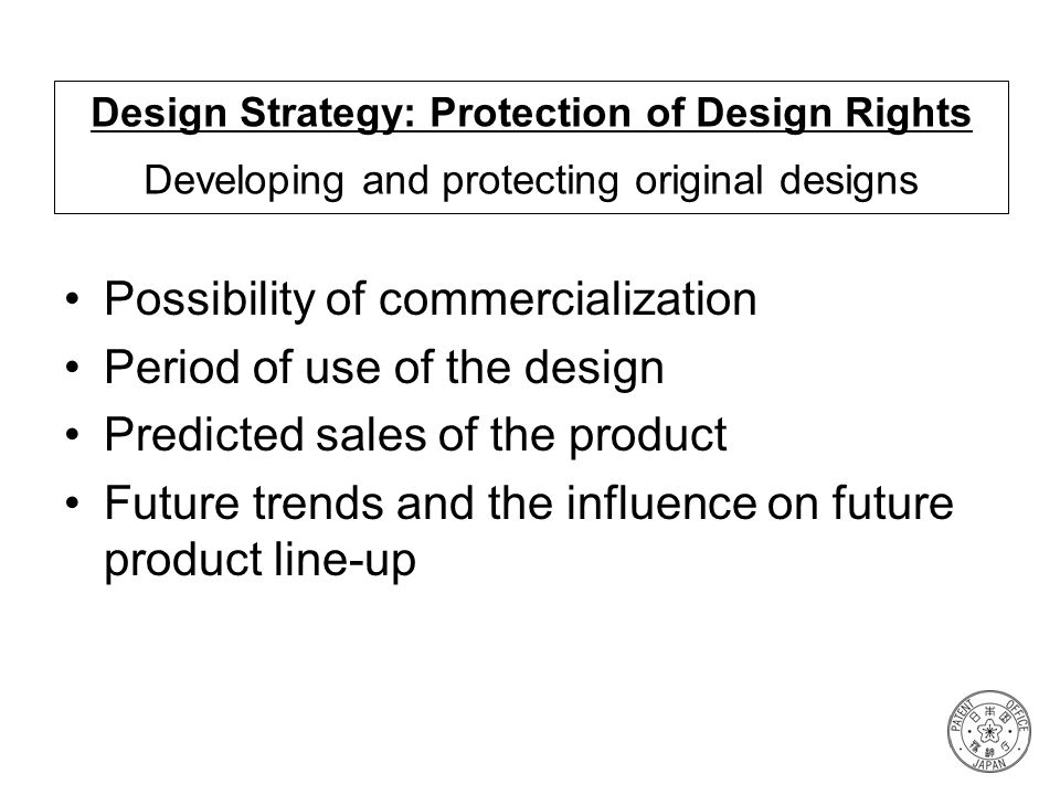 Possibility of commercialization Period of use of the design