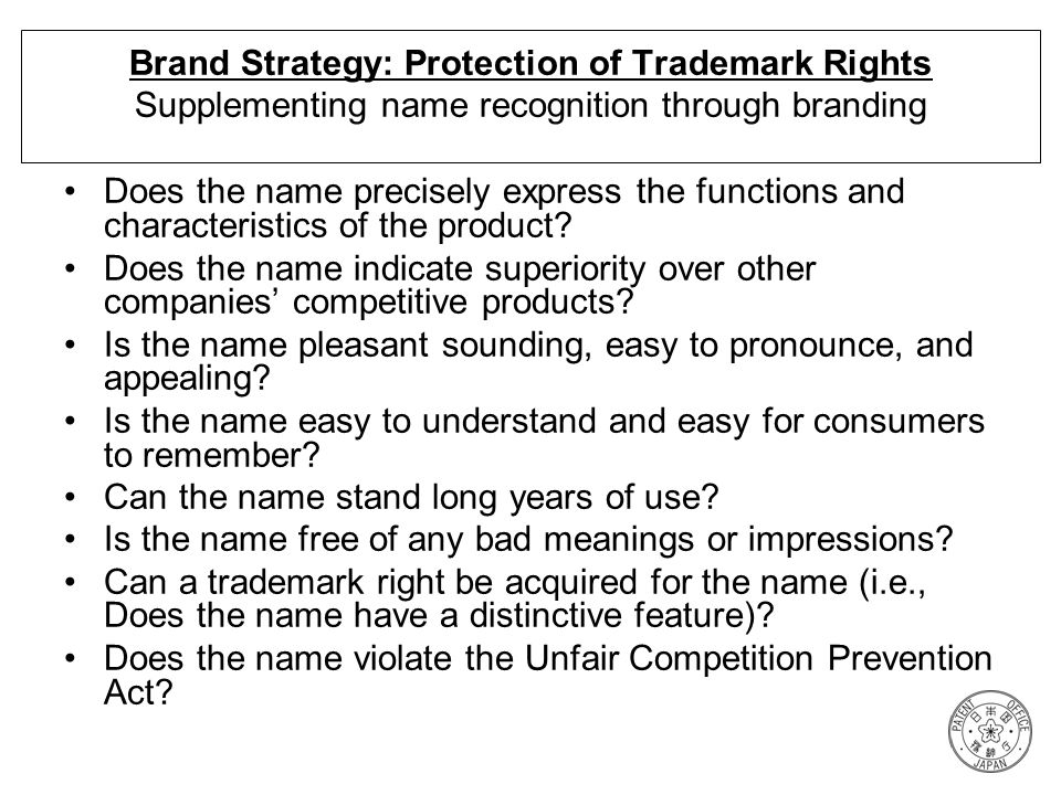 Brand Strategy: Protection of Trademark Rights Supplementing name recognition through branding