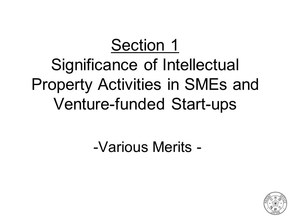 Section 1 Significance of Intellectual Property Activities in SMEs and Venture-funded Start-ups