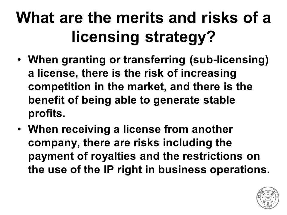 What are the merits and risks of a licensing strategy