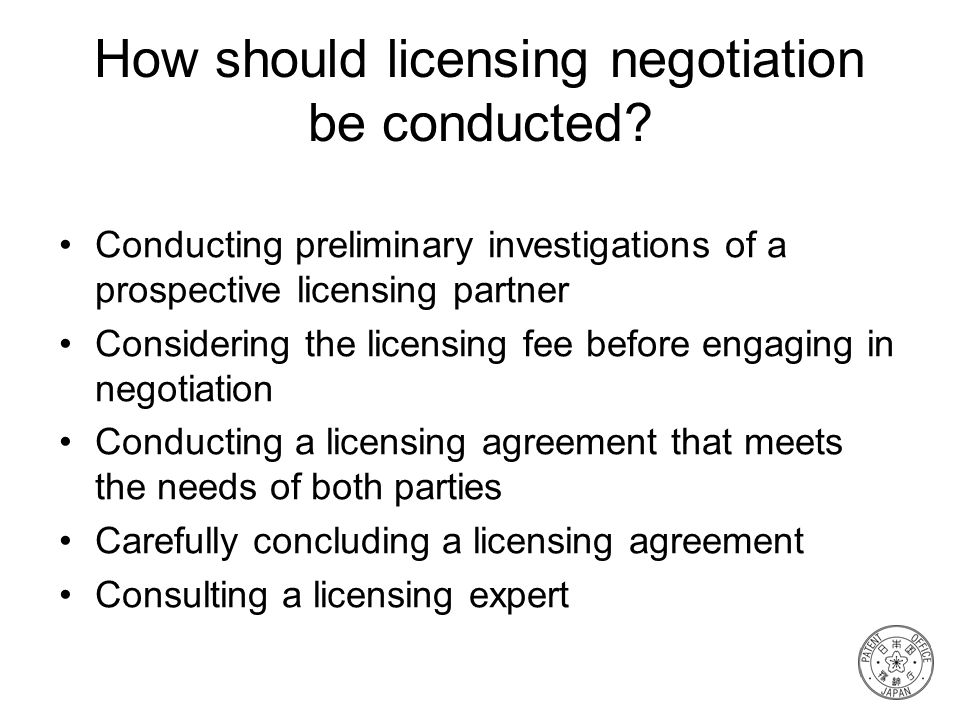 How should licensing negotiation be conducted