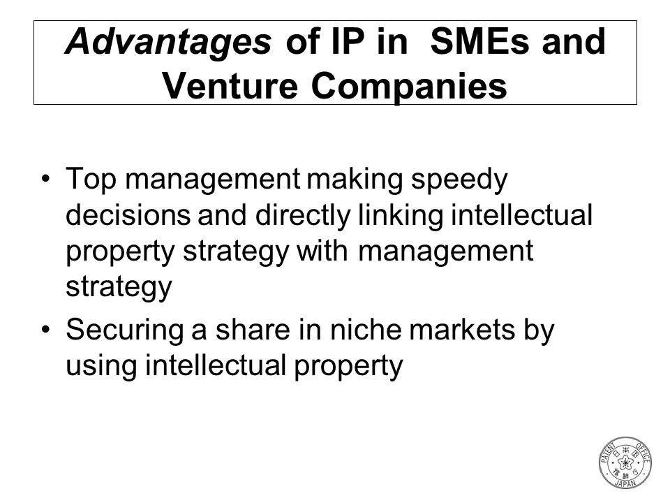 Advantages of IP in SMEs and Venture Companies