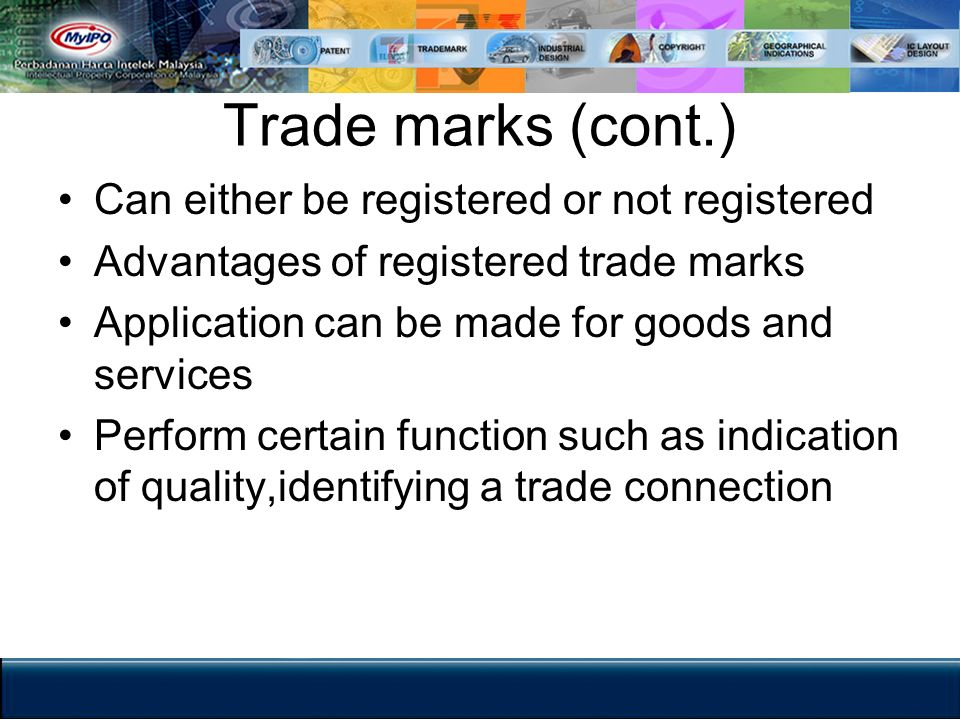 Trade marks (cont.) Can either be registered or not registered