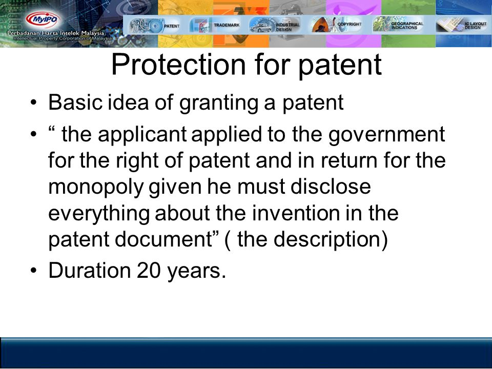 Protection for patent Basic idea of granting a patent