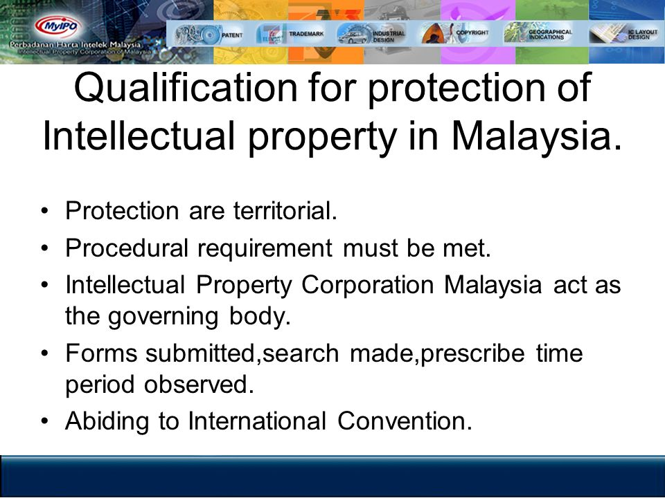 Qualification for protection of Intellectual property in Malaysia.