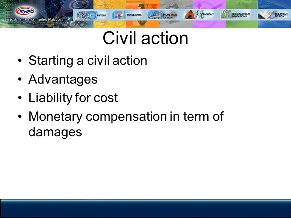 Civil action Starting a civil action Advantages Liability for cost