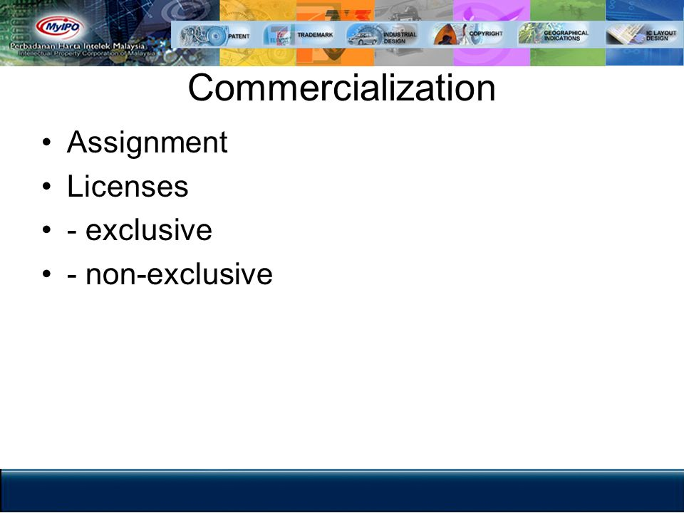 Commercialization Assignment Licenses - exclusive - non-exclusive