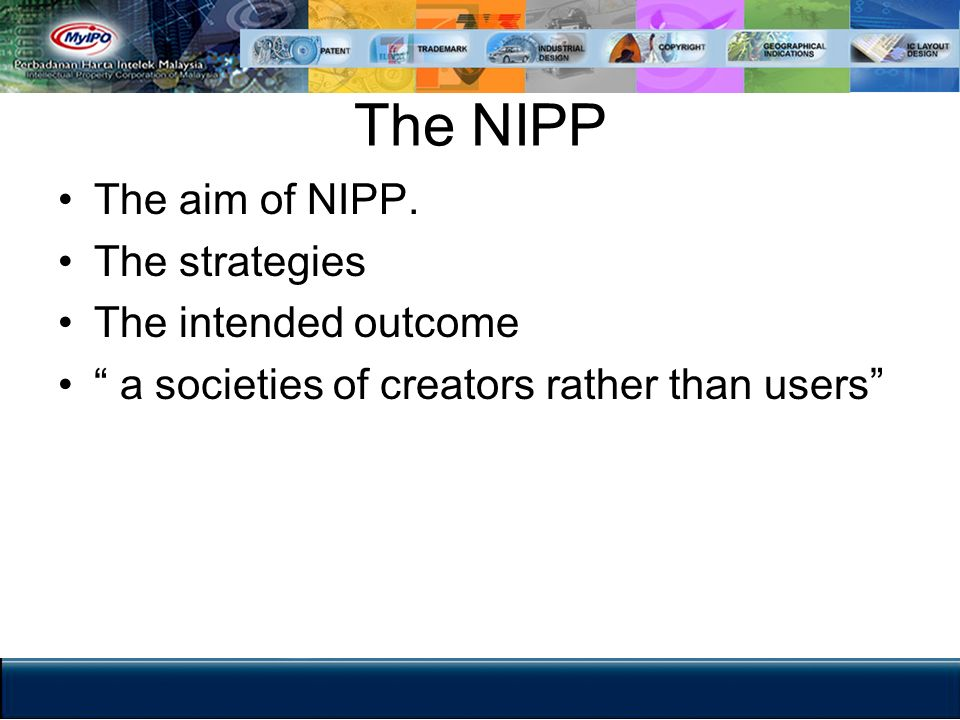The NIPP The aim of NIPP. The strategies The intended outcome