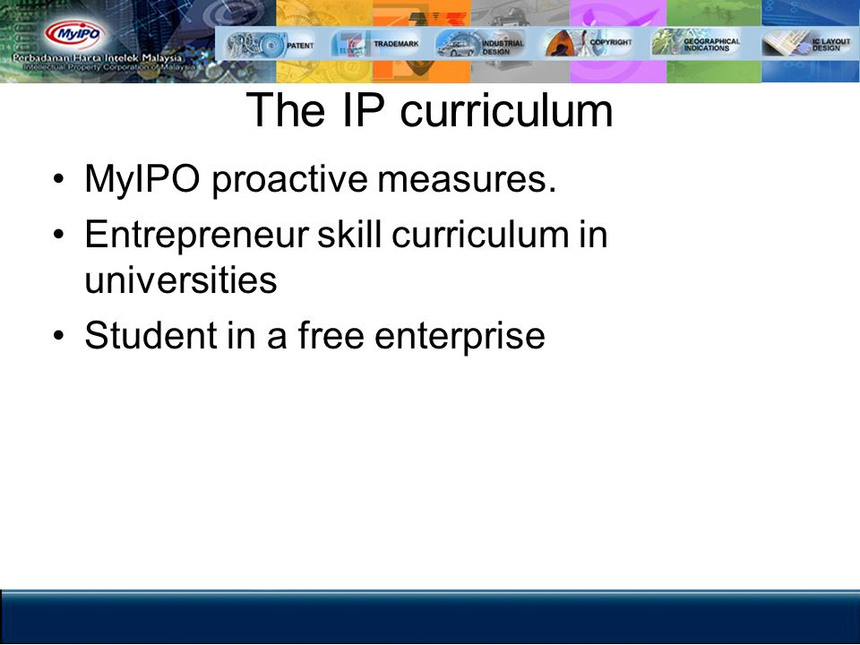The IP curriculum MyIPO proactive measures.