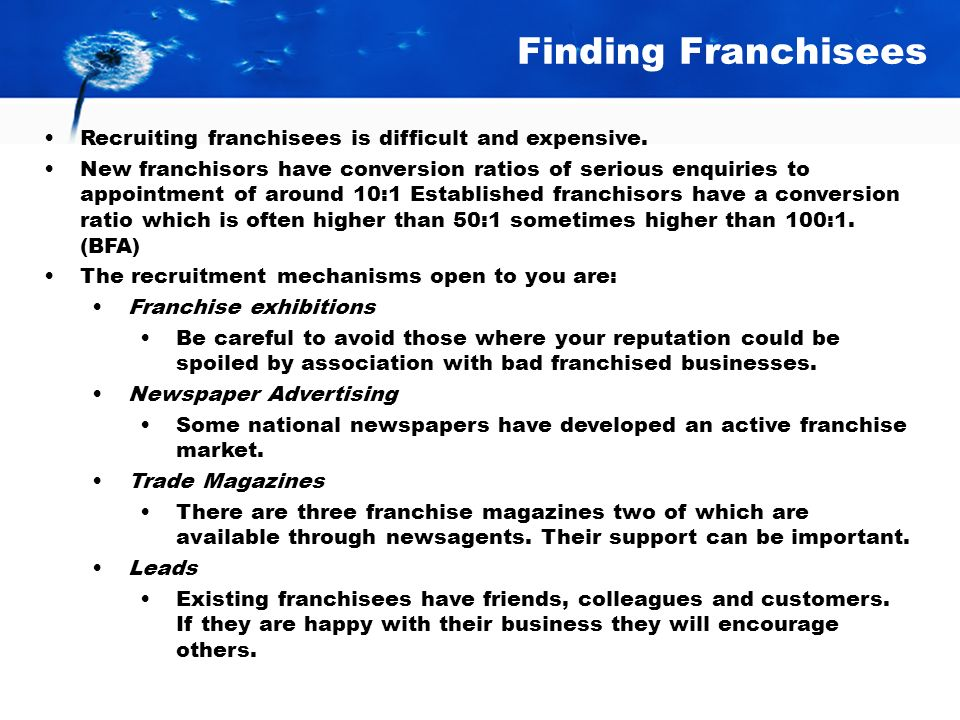 Finding Franchisees Recruiting franchisees is difficult and expensive.
