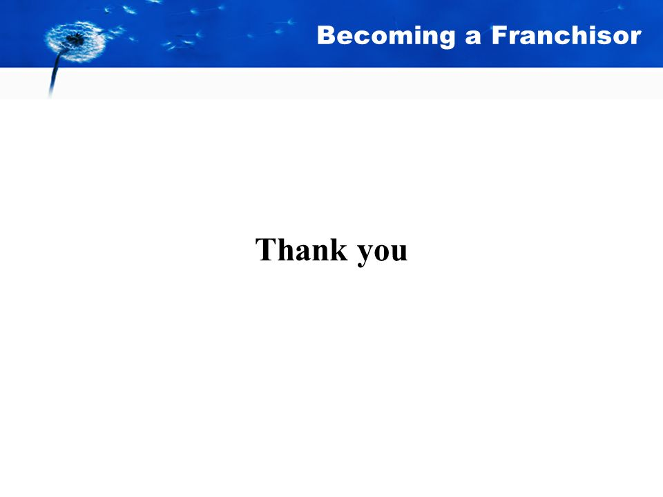 Becoming a Franchisor Thank you