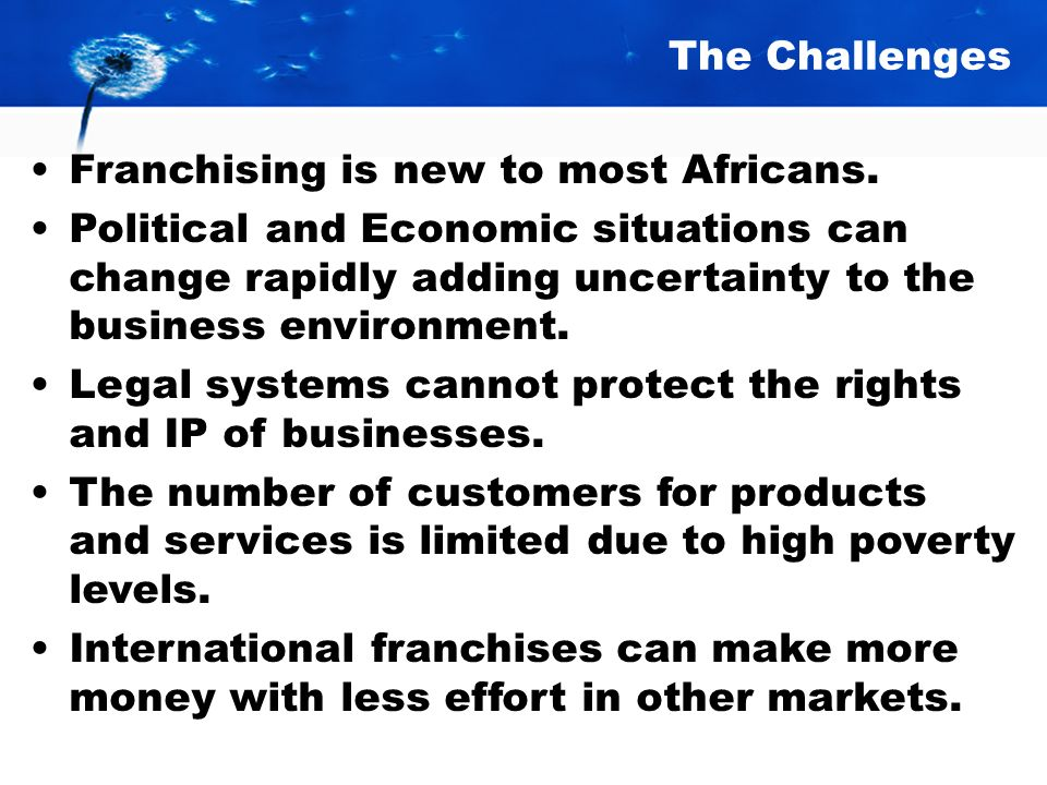 The Challenges Franchising is new to most Africans.