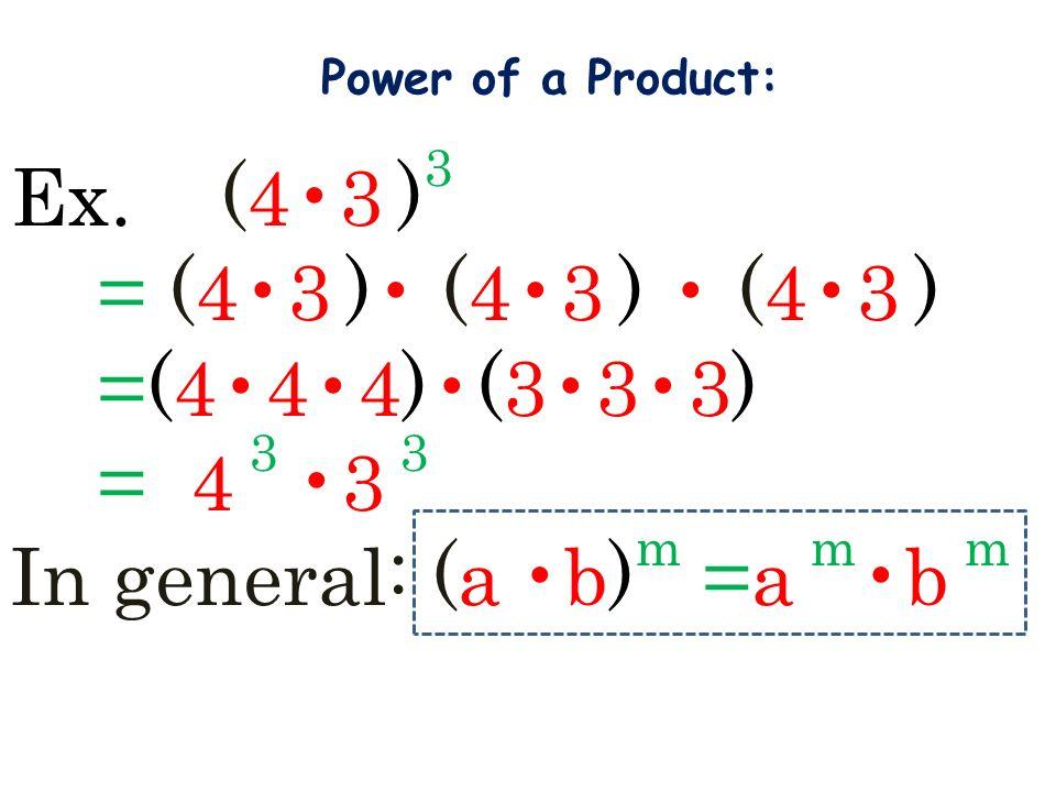 In general: (a •b)m =a m•b m