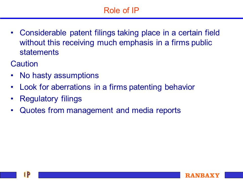Role of IP Considerable patent filings taking place in a certain field without this receiving much emphasis in a firms public statements.