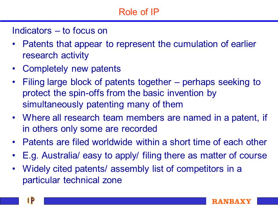 Role of IP Indicators – to focus on. Patents that appear to represent the cumulation of earlier research activity.