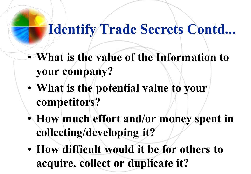 Identify Trade Secrets Contd...