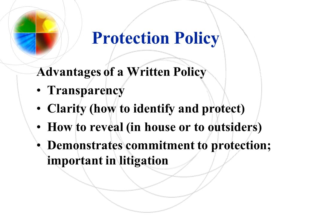 Protection Policy Advantages of a Written Policy Transparency