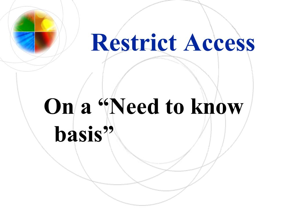 Restrict Access On a Need to know basis