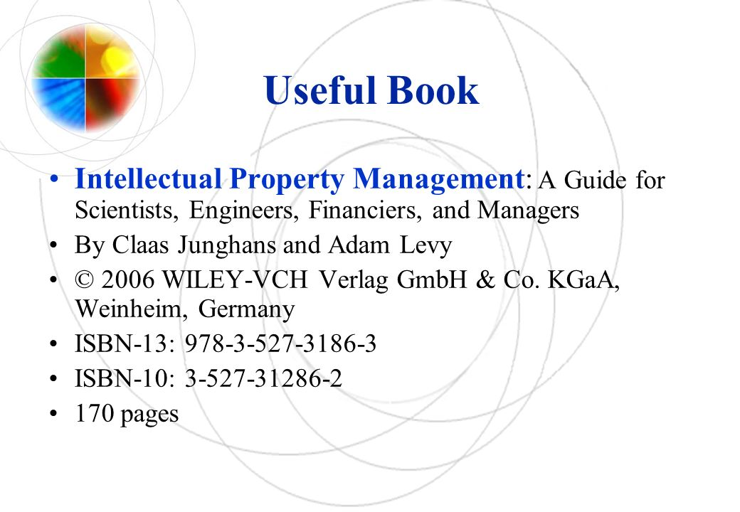 Useful Book Intellectual Property Management: A Guide for Scientists, Engineers, Financiers, and Managers.