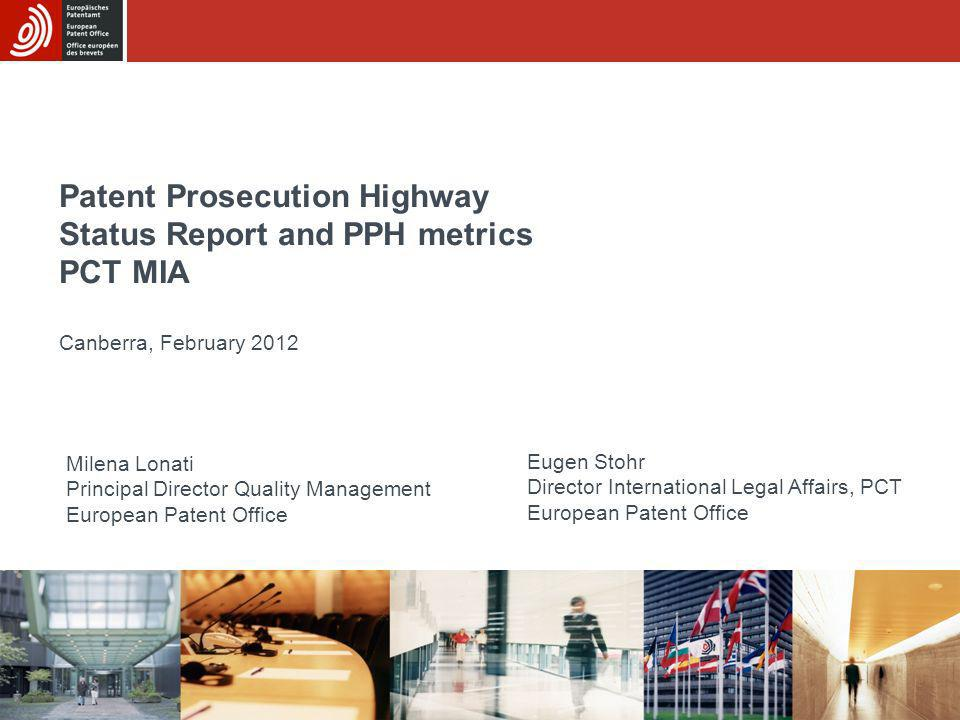 Patent Prosecution Highway Status Report and PPH metrics PCT MIA Canberra, February 2012