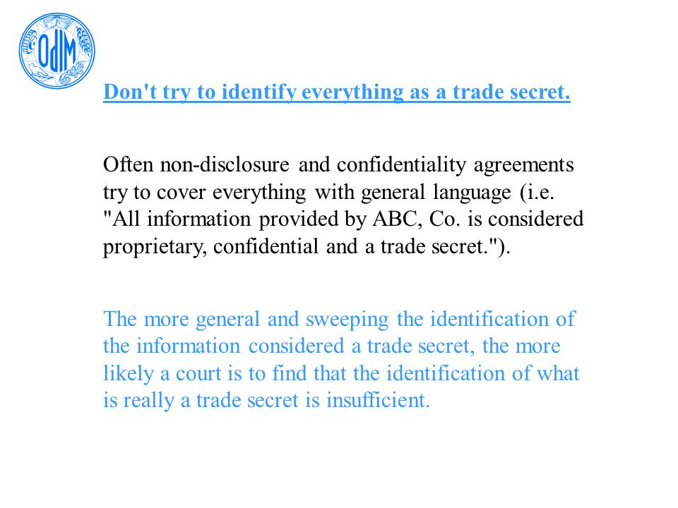 Don t try to identify everything as a trade secret.
