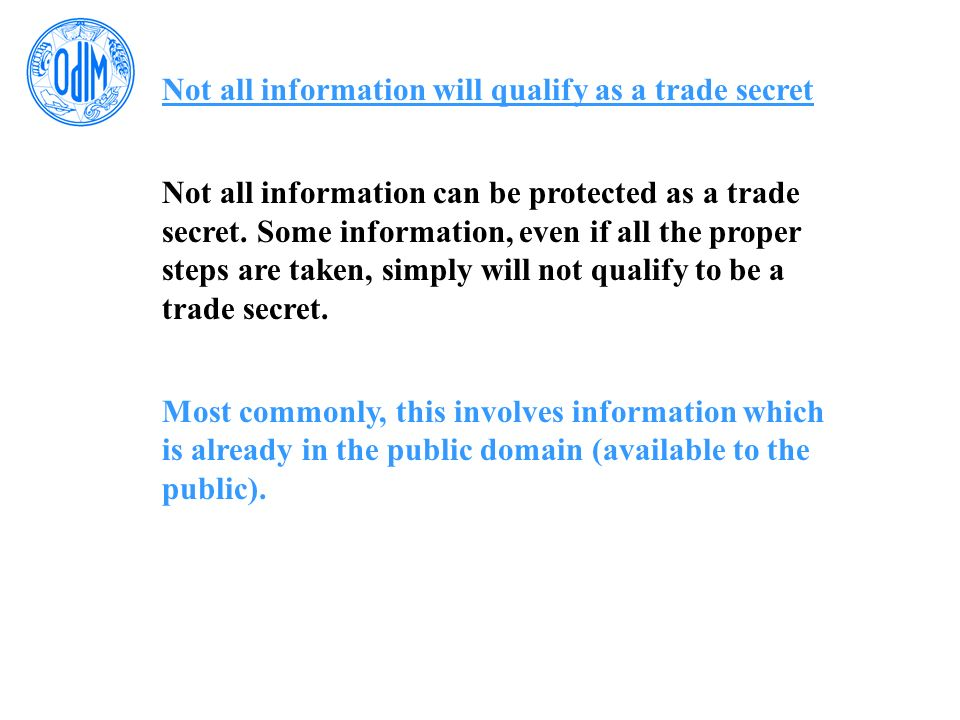 Not all information will qualify as a trade secret