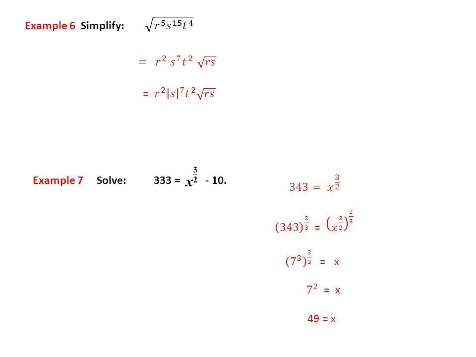 𝑟 5 𝑠 15 𝑡 4 Example 6 Simplify: = 𝑟 2 𝑠 7 𝑡 2 𝑟𝑠. = 𝑟 2 𝑠 7 𝑡 2 𝑟𝑠. Example 7 Solve: 333 = - 10.