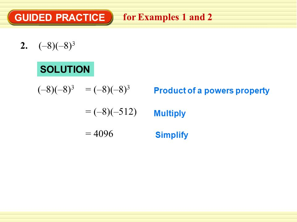 GUIDED PRACTICE for Examples 1 and 2 2. (–8)(–8)3 SOLUTION (–8)(–8)3