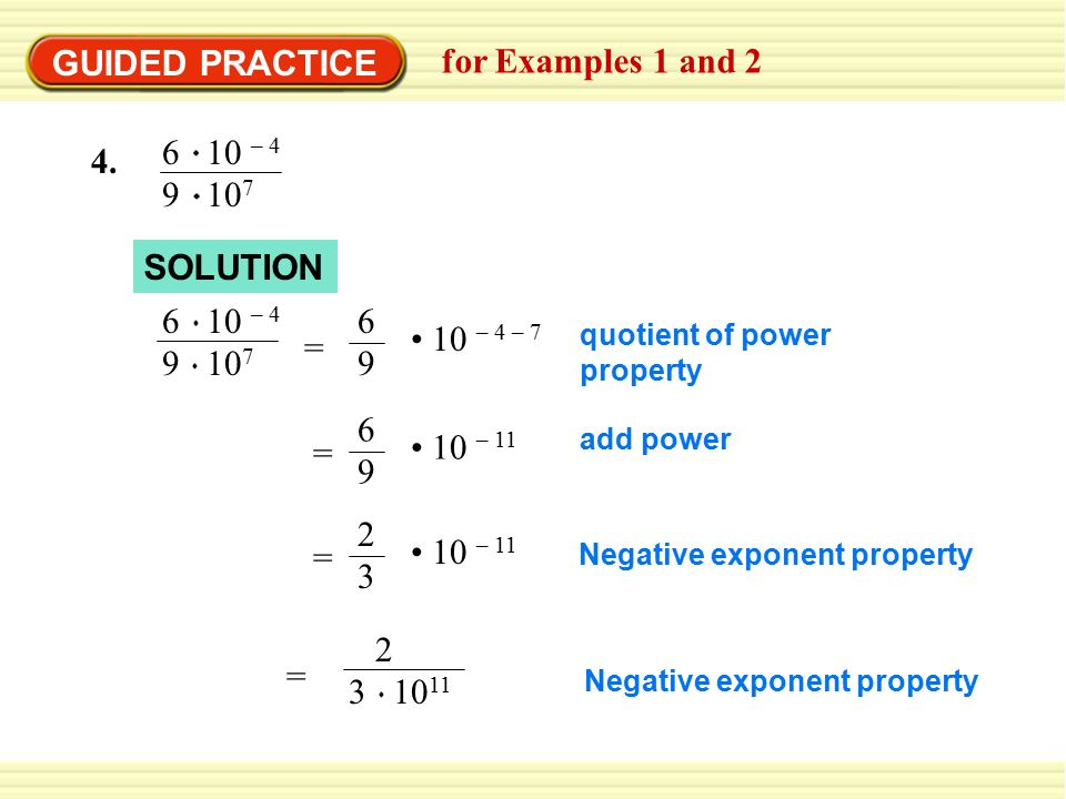 GUIDED PRACTICE for Examples 1 and 2 6 10 – 4 9 107 4. SOLUTION