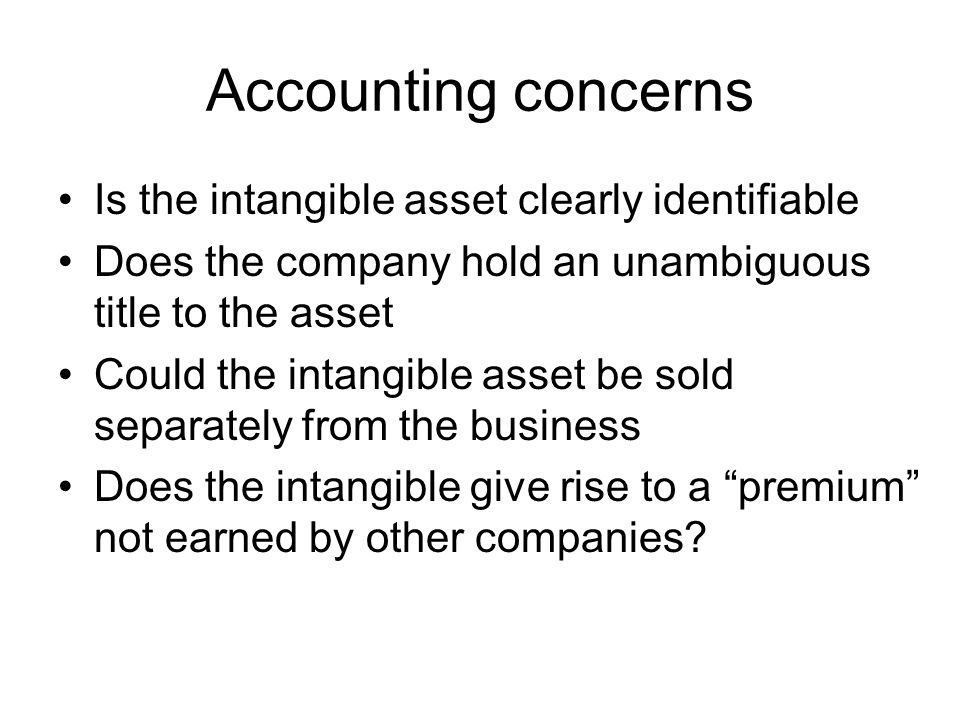 Accounting concerns Is the intangible asset clearly identifiable