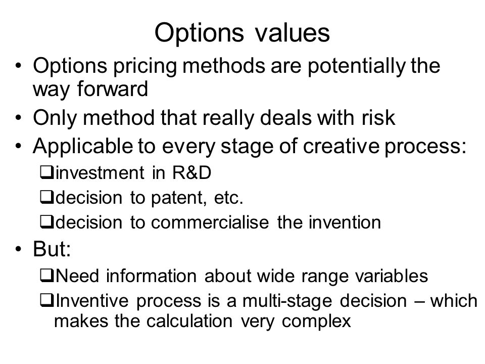 Options values Options pricing methods are potentially the way forward