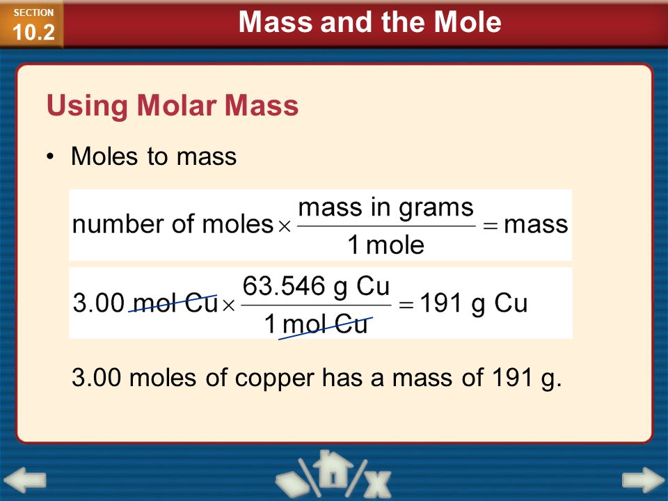 Mass and the Mole Using Molar Mass Moles to mass