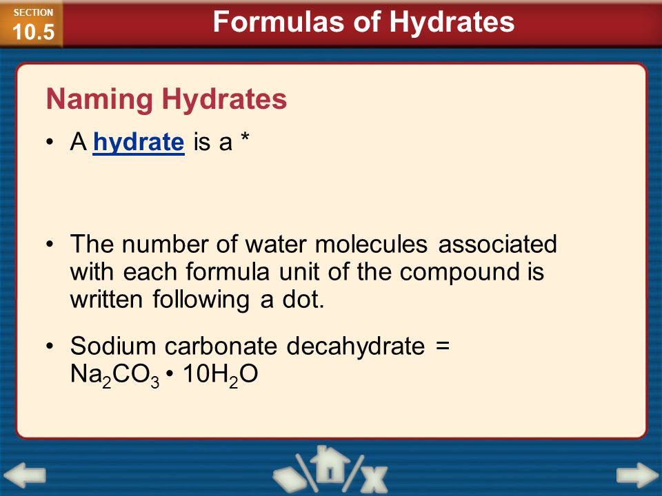 Formulas of Hydrates Naming Hydrates A hydrate is a *